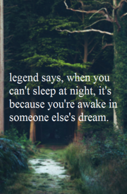 myrebelritual:  stonerc0re:  then someone is dreaming a lot about me, who are you :/  Who the fuck keeps dreaming about me? I almost never sleep :/