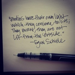 jskaphobe:  A nice quote I stumbled on today by Egon Schiele. #quotes #handwriting #Egon Schiele (Taken with Instagram)