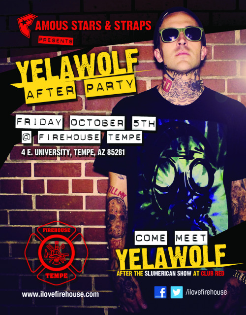 Tempe, AZ fans, come out after the show tomorrow see Yelawolf at the Famous Stars & Straps After Party in Tempe, AZ