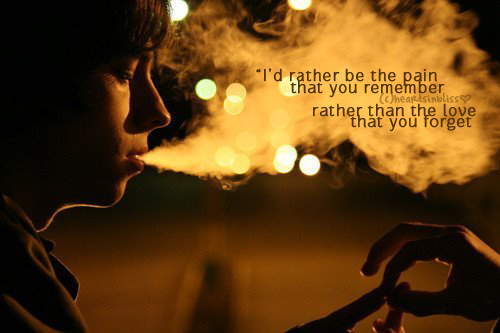 (via I'd rather be the pain that you remember rather than the love that you forget | Best Tumblr Love Quotes)