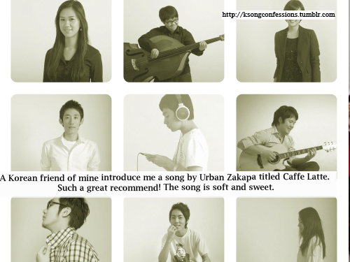 A Korean friend of mine introduce me a song by Urban Zakapa titled Caffe Latte. Such a great recommend! The song is soft and sweet.  Submitted by sjdb-operandante.