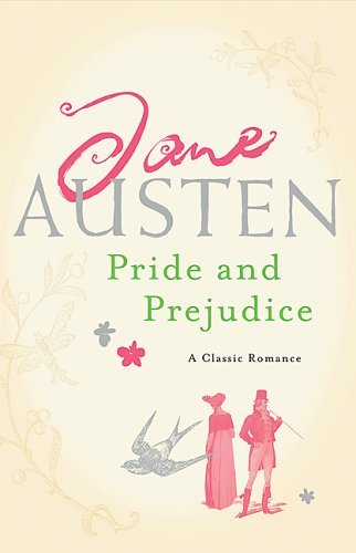 PRIDE AND PREJUDICE by Jane Austen Another favorite!