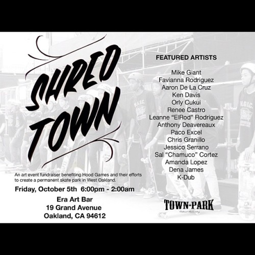 TONIGH!!! Come out to First Fridays Art Murmur and check out SHRED TOWN at Era Art Bar!!! Hella Excited, Can't Wait!!! #weraisingmoneyforTownPark #itsforthechildren #oaklandyouth #wecare #oakland #townpark #era #shredtown @mexakitsch @___tondar___ @orlycukui @aarondelacruz @chamuco510 @favianna1 #mikegiant @ladyreniart @chrisgranillo82 @snapshotlopes #kendavis  (Taken with Instagram)