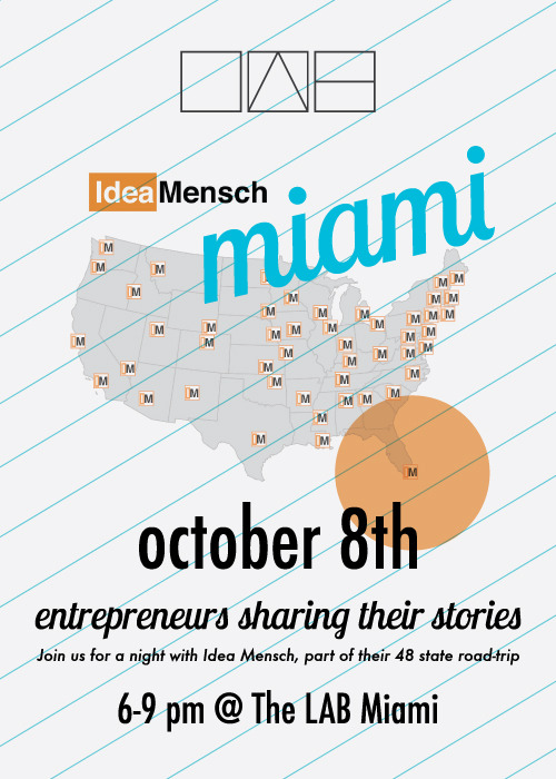This coming Monday at The LAB Miami, IdeaMensch stops by on their 48 state-road trip to have entrepreneurs share their ideas. Register here.