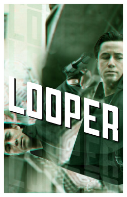hipster-movie-posters:  LOOPER by Travis English (akastarwarskid)