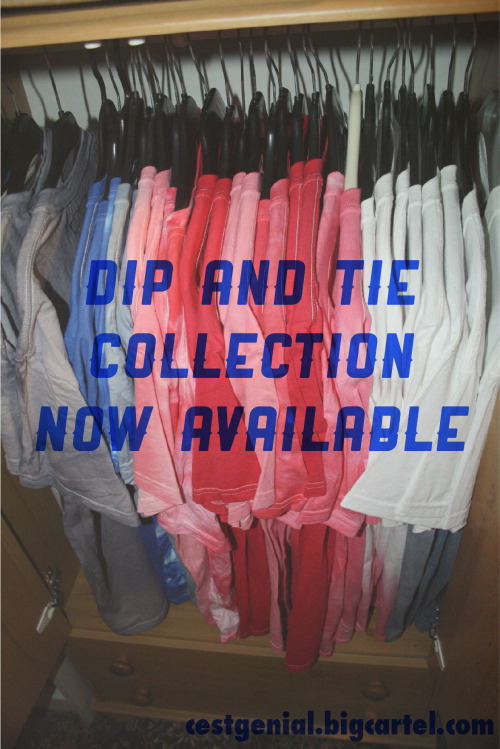 Dip-dye and Tie-Dye t-shirts now available, head on over to cestgenial.bigcartel.com and grab yourself a tee!