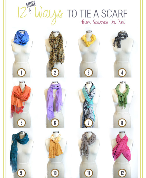 DIY Twelve More Ways to Tie a Scarf here from scarves.net here. For more ideas on DIYing scarves, scarf storage and altering scarves go here: http://truebluemeandyou.tumblr.com/tagged/scarf