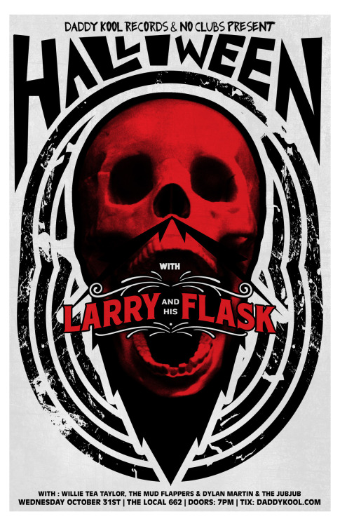 LARRY & HIS FLASK HALLOWEEN SHOW! Featuring: Willie Tea Taylor, The Mudflappers, & Dylan Martin & the Jub Jub Birds! When? Halloween! (Wednesday, October 31st) 7PM! tickets/more info: http://www.statemedia.com