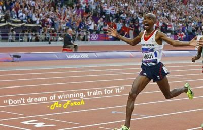 """Don't dream of winning, train for it."" - Mo Farah"