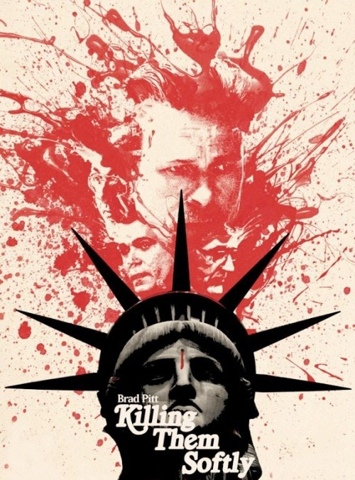 Genius movie poster for the upcoming modern masterpiece, Killing Them Softly.