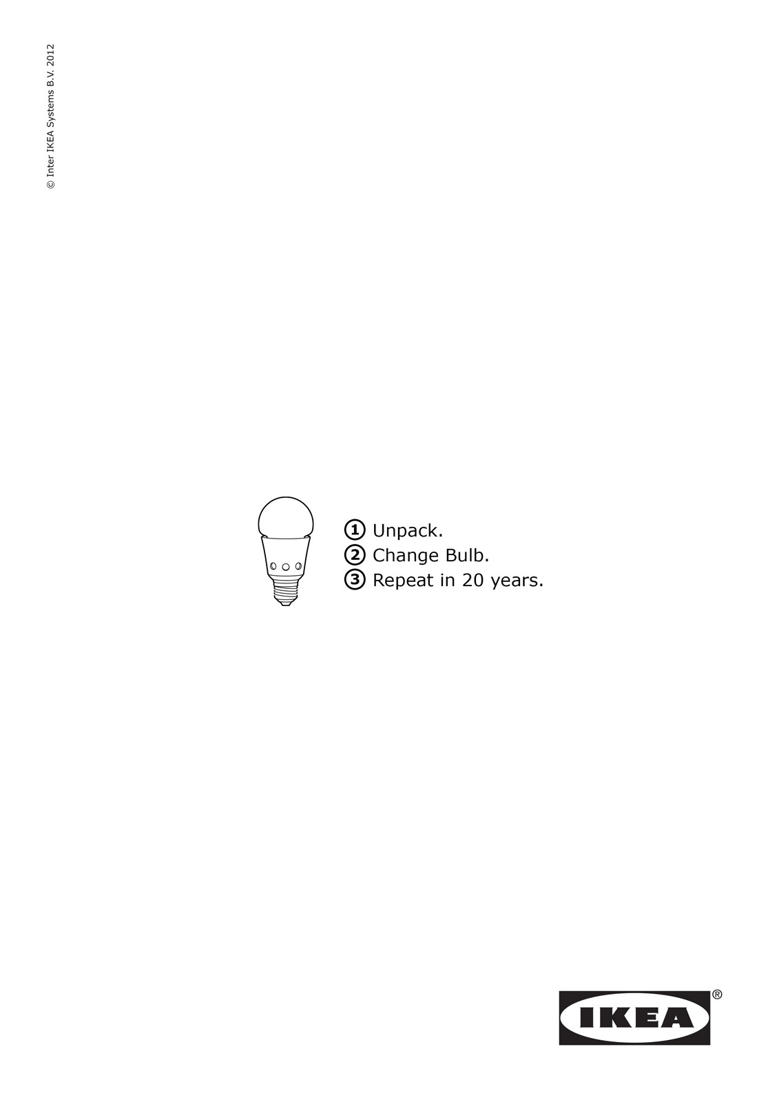 yoannmichaux:  1. Unpack2. Change Bulb3. Repeat in 20 Years. Ikea Ad