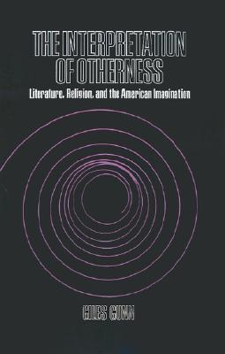 The Interpretation of Otherness by Giles B. Gunn Now Reading, good stuff