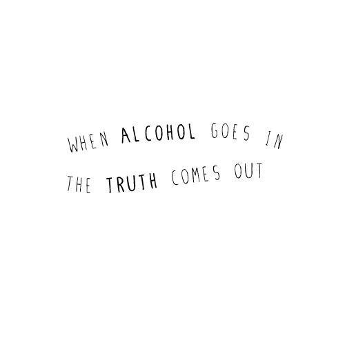 "aremmmm:  When alcohol goes in, the truth comes out… -more like, ""when alcohol goes in, libog comes out"" :)) )"