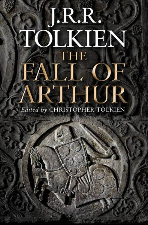 musingsfrombree:  The Fall of Arthur by J.R.R. Tolkein  The world first publication of a previously unknown work by J.R.R. Tolkien, which tells the extraordinary story of the final days of England's legendary hero, King Arthur.The Fall of Arthur recounts in verse the last campaign of King Arthur who, even as he stands at the threshold of Mirkwood is summoned back to Britain by news of the treachery of Mordred. Already weakened in spirit by Guinevere's infidelity with the now-exiled Lancelot, Arthur must rouse his knights to battle one last time against Mordred's rebels and foreign mercenaries.Powerful, passionate and filled with vivid imagery, The Fall of Arthur reveals Tolkien's gift for storytelling at its brilliant best. Originally composed by J.R.R. Tolkien in the 1930s, this work was set aside for The Hobbit and has lain untouched for 80 years.Now it has been edited for publication by Tolkien's son, Christopher, who contributes three illuminating essays that explore the literary world of King Arthur, reveal the deeper meaning of the verses and the painstaking work that his father applied to bring it to a finished form, and the intriguing links between The Fall of Arthur and his greatest creation, Middle-earth.  The Fall of Arthur will be published on May 23, 2013 in the UK and May 1, 2013 in Australia (no US date yet) for £ 14.99.