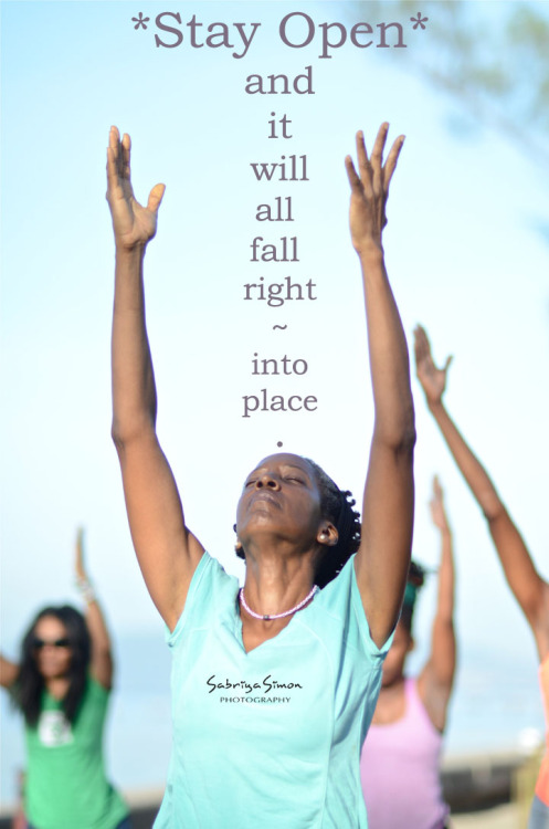 Photo Title: ~ Stay Open…  ~  {Image taken during a morning yoga practice held in Downtown, Kingston, Jamaica, at the Waterfront}