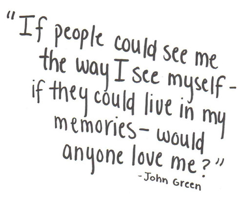 noticeverything:  you john green, yes. me, no.