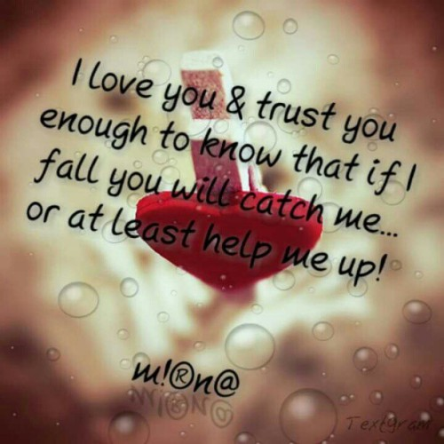 #iloveyou #itrustyou #fall #catchme #helpmeup #help #funny #lovequotes #love #lifequote #lifelessons #trust #hope #faith #truth #family #husband #marriage  (Taken with Instagram)