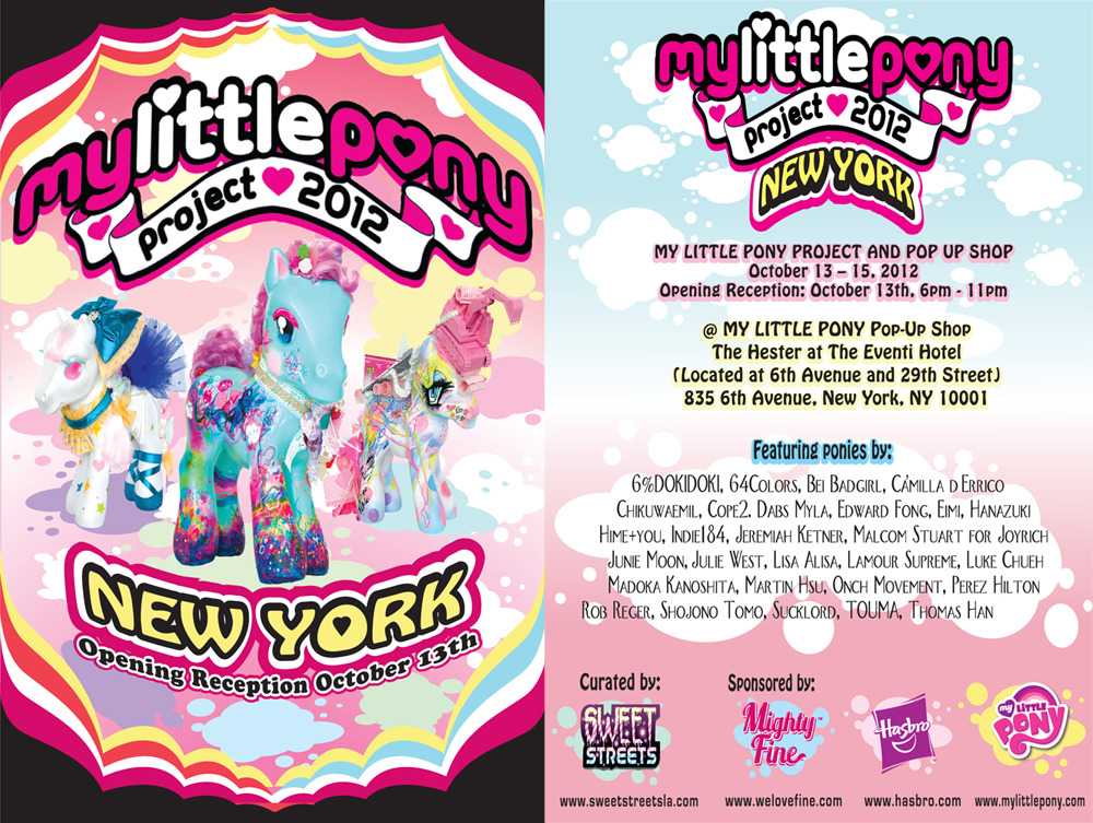 Please share our show flyer with your friends! MY LITTLE PONY Project opening reception is October 13th, 6pm - 11pm. Click for Facebook event page.