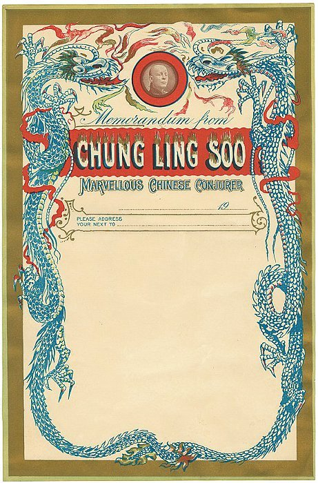 "letterheady:  Chung Ling Soo | Source The magnificent 1915 letterhead of Chung Ling Soo, a magician who, in 1918, died after his ""bullet catch"" trick went tragically wrong on stage.   Wow, this is something. Chung Ling Soo was an American who pretended to be Chinese, by the way."