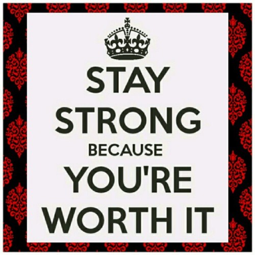 Stay strong because you're worth it :) #KeepCalm #worthy #motivation #stressfree (Taken with Instagram)