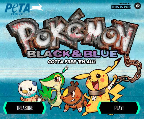 "Of course PETA has created a Pokemon parody, timing its release with Pokemon Black 2 and White 2's launch:  ""The amount of time that Pokémon spend stuffed in pokéballs is akin to how elephants are chained up in train carts, waiting to be let out to ""perform"" in circuses. But the difference between real life and this fictional world full of organized animal fighting is that Pokémon games paint rosy pictures of things that are actually horrible.""  PETA's Marketing Innovations director Joel Bartlett adds, ""Games such as Pokémon send kids the wrong message that exploiting and abusing those who are defenseless is acceptable when it's not. But with Pokémon Black and Blue, children can experience the great feeling that comes from saving others from harm."" Buy:Pokemon Black/White Version 2, Pokemon ConquestSee also:More Pokemon news and media via tinycartridge"