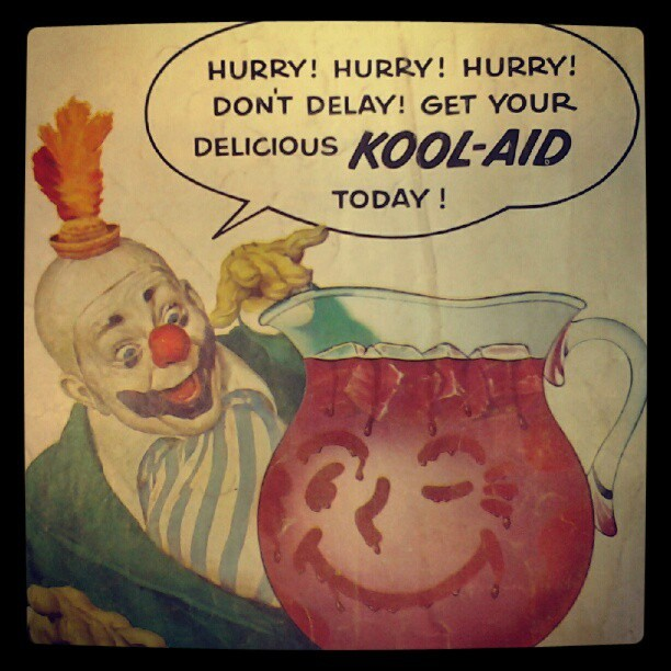 Seriously, do NOT drink the Kool-Aid! (Taken with Instagram)