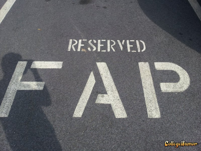 collegehumor:  Parking Space Reserved for Fap Must've just hosed it off.