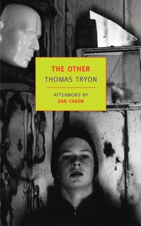 danchaon:  Thomas Tryon's The Other, has been re-released by NYRB books. Out this week. I wrote the afterword.   I first read Thomas Tryon's novel The Other the summer I turned thirteen. I knew little about the book or its author. I didn't know that Tryon had been a well-known actor who had stopped performing after he became a writer. I had never seen the TV series he starred in, Texas John Slaughter, or the various films, like The Cardinal, for which he received a Golden Globe nomination in 1963. I actually wasn't even aware that The Other had been a huge best-seller—more than 3.5 million copies—and that the book had been, along with Rosemary's Baby  and The Exorcist, one of the forerunners of the horror novel craze of the 1970's.    I was living then in Nebraska. It was 1977, and I, fairly ignorant and innocent, had picked up a Fawcett mass market edition of the book in a bargain bin for 25 cents. I was whiling away my summer in a tiny isolated village, not that different from the one in the book, and I was interested, mostly, in reading a scary story about twins.