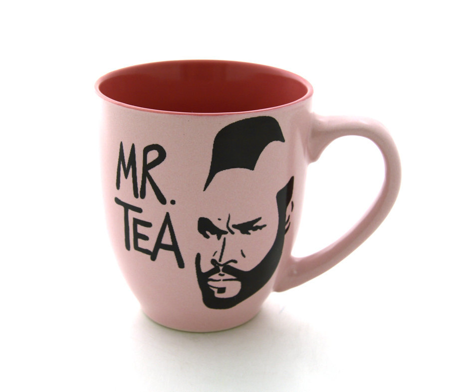 Mr.Tea Mug I pity the fool that doesn't love Mr T! Or tea, for that matter! Sold on Etsy.