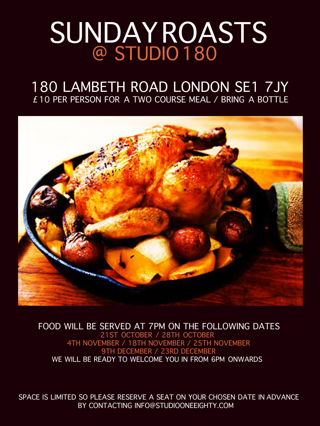 If your keen to come and get involved in one of our beautifully cooked sunday roast happenings then do not hesitate to contact info@studiooneeighty.com.