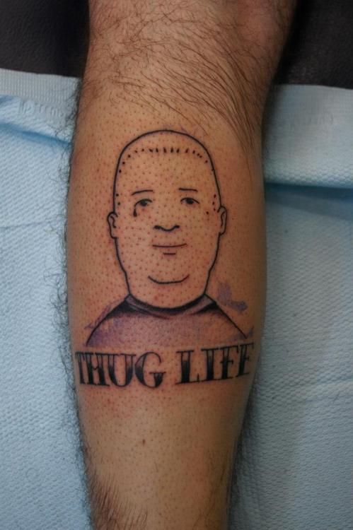 fuckyeahtattoos:bobby hill: the epitome of thug life