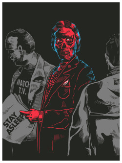 They Live - Screen Print for Mucho Machismo , Buy Here *