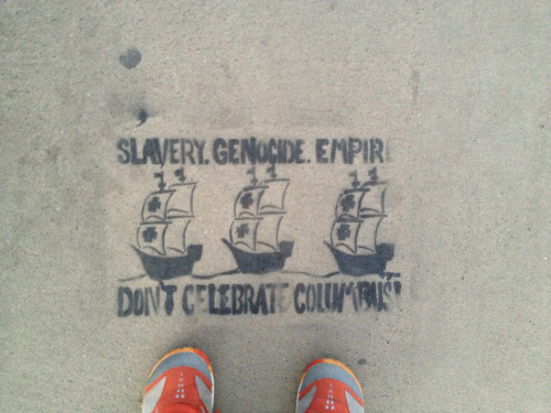 SLAVERY. GENOCIDE. EMPIRE. DON'T CELEBRATE COLUMBUS!