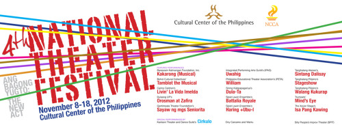 culturalcenterphils:  4th National Theater Festival8-18 November 2012Cultural Center of the Philippines Please enter the image above to see the schedule of activity.