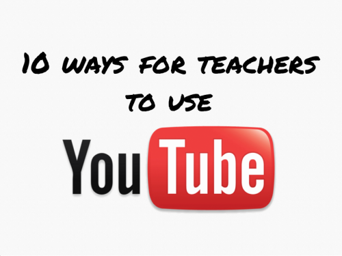 10 Ways for Educators to Use YouTube via educatorstechnology