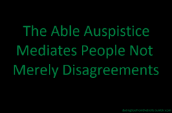 datingtipsfromthetrolls:  [The Able Auspistice Mediates People Not Merely Disagreements]