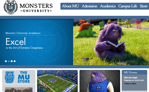 thedailywhat:  Monsters University's Insanely Detailed Fake Website of the Day: In a genius marketing campaign for Monsters University, Pixar has created an extensively elaborate website for the institute, down to a calendar of events, departments and required textbooks, school merchandise (for four-armed monsters), dining halls, maps, and even more. Do they accept transfers? [thanks, marina!]