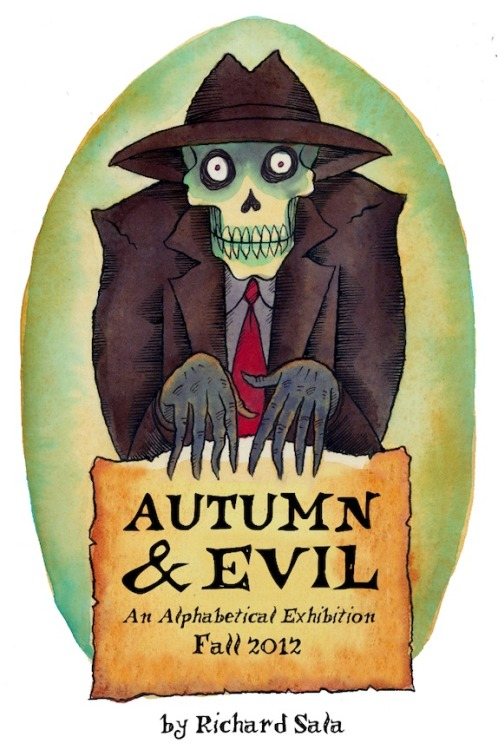 richardsala:  Beginning this week on tumblr ~ AUTUMN and EVIL An Alphabetical Exhibition ~ Twenty-Six Drawings in Watercolor & Ink by Richard Sala