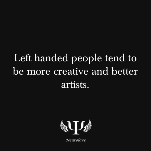 psych-facts:  Left handed people tend to be more creative and better artists.