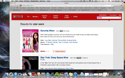 Netflix, serious question for you: Why the fuck does Sorority Wars come up first thing when I type in Star Wars?! Ugh, why can't Star Wars be on Netflix instant already? As long as we're on the subject, Netflix also needs to add the three Indiana Jones to instant.