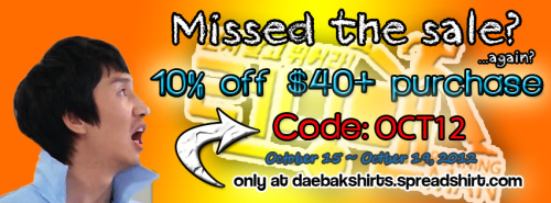 daebakshirts:  daebakshirts:  10% off EVERYTHING (minimum order of $40) Coupon Code: OCT12 Valids OCtober 15, October 19, 2012