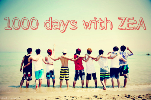 Happy 1000 days, ZE:A! ♥ Congratulations babies~ ;u;  You guys never fail to amaze me. I really feel that you guys are the most genuine people in the whole world. I can't really put into words how happy you guys make me feel. I just love you so much. You are very precious and dear to me, all nine of you. I am really glad that I met you guys.♥ You guys have been through a lot and finally your hard work is paying off. I hope you guys be more successful in the future. I believe in you guys! We ZE:A's will always be here supporting and loving you guys no matter what. Fighting~!!