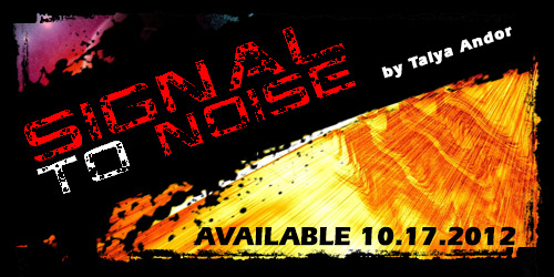 bounddreamer:  Check out my first published novel, Signal to Noise! There's one week left to pre-order at the special pre-order discount. :D And please do share this post far and wide!  AHHHHHHHHHHHHHHHHHHHHHHH ;lkjsfg SUPPORT TAY AS A PUBLISHED AUTHOR Y'ALL ALSO I LOVE THIS FUCKING STORY