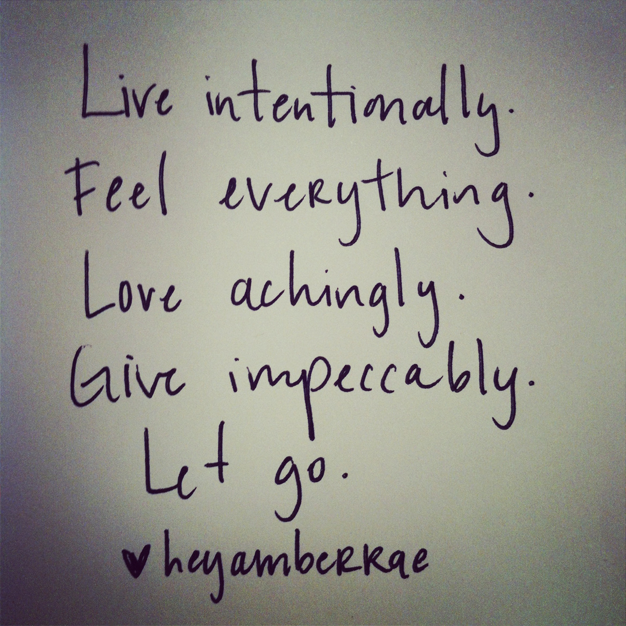 Live. Feel. Love. Give. Let go.