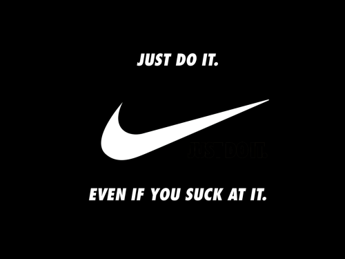 beliketheturtle:  Thank you, Nike, for being so blunt. That's my kinda style.