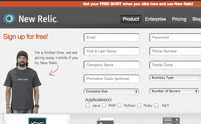 Swag: New Relic gives away their swag as a bonus when you sign up. Acts as a convincing element and people actually wearing your swag is the best mouth to mouth advertising ever.
