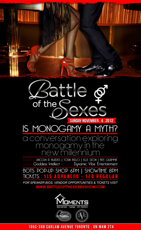 It's back! Battle Of The Sexes Toronto Part.2 Nov.4th 2012…Is Monogamy A Myth?