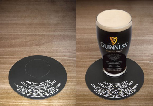 Good Things Come to Those Who Wait. Guinness Coaster The coaster becomes legible only in the reflection of a dark beer in a clean glass