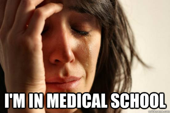 First World Problems. (via First World Problems - im in medical school) Point taken.