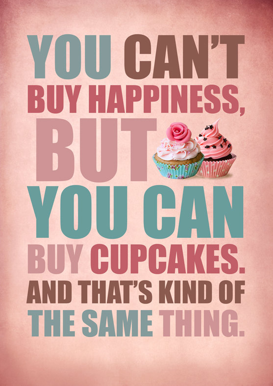 (via You can't buy happiness but you cam buy cupcakes by Gayana on Etsy)